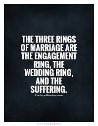 wedding quotes ring the three rings of marriage are the engagement ring the wedding
