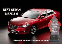 mazda 6 or mazda 3 2014 mazda3 mazda6 named segment bests by hispanic motor press