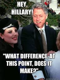 What Difference Does It Make Meme - hey hillary what difference at this point does it make
