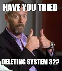 System 32 Meme - system 32 meme 28 images image 29709 delete system32 know your