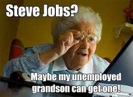 Steve Jobs Meme - 12 funny grandma memes which are hilarious viral slacker