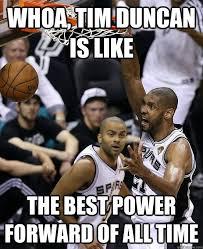 Tim Duncan Meme - whoa tim duncan is like the best power forward of all time misc