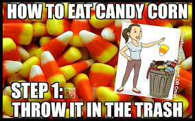 Candy Corn Meme - how to eat candy corn imgur