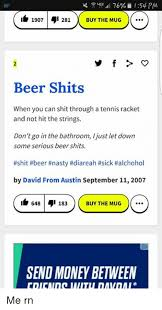 Beer Shits Meme - 25 best memes about beer shits beer shits memes