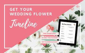 get your diy wedding flower timeline figured out now diy blooms