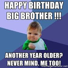 Funny Birthday Memes For Brother - funny birthday memes for brother 28 images happy birthday