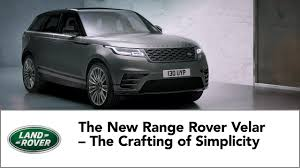 new land rover velar the new range rover velar u2013 the crafting of simplicity youtube