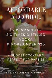 affordable alcohol vol i clear liquor u0026 cocktails the baller