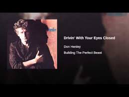 drivin with your closed don henley