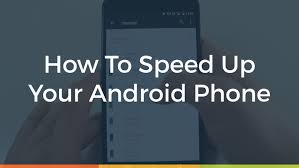 android tricks tricks to speed up android phone 5 methods