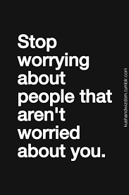 the 25 best stop worrying quotes ideas on pinterest best motto