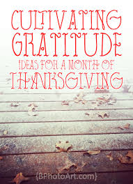 cultivating gratitude ideas for a month of thanksgiving betsys