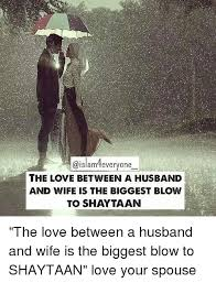 the love between a husband and wife is the biggest blow to shaytaan
