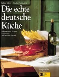 deutsche küche die echte deutsche küche sabine sälzer gudrun ruschitzka susi