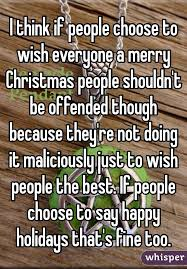 i think if choose to wish everyone a merry