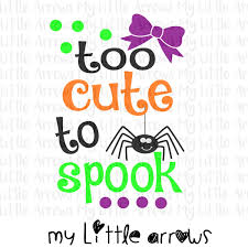 too cute to spook halloween svg dxf eps png files for