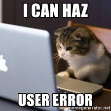 I Can Haz Meme Generator - i can haz user error cat computer meme generator