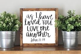 as i have loved you love one another bible verse wooden home