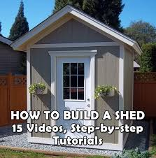 How To Make A Shed House by How To Build A Shed Step By Step Video Tutorials 16 Steps
