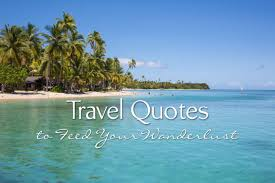 60 travel quotes to feed your wanderlust earth trekkers