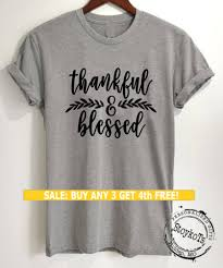 thanksgiving t shirts thankful and blessed shirt message shirts christmas