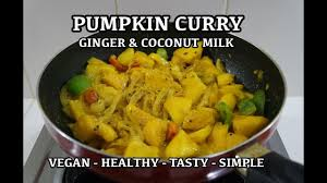 Thai Red Pumpkin Curry Recipe by Pumpkin Ginger Coconut Curry Recipe Vegan Indian Masala Youtube
