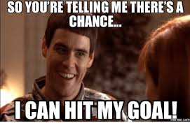 Your Telling Me Meme - so you re telling me there sa chance ican hitmy goal memescom