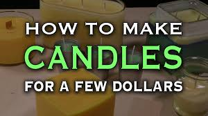 how to make candles last longer how to make awesome candles for a few dollars youtube