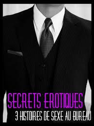 sexe au bureau amazon com secrets érotiques 3 histoires de sexe au bureau