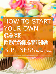 how to start a cake decorating business from home home business