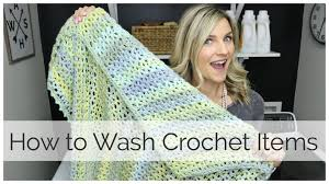 how to wash crochet projects youtube
