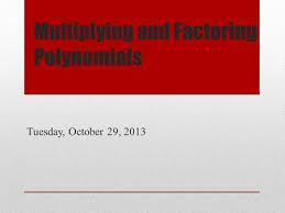 multiplying polynomials monday september 15 ppt download