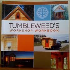Tumbleweed Houses Tumbleweed Houses Tiny House Workshop Review