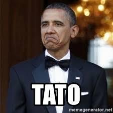 Tato Meme - tato not bad obama meme generator