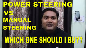 power steering vs manual steering which one i should buy