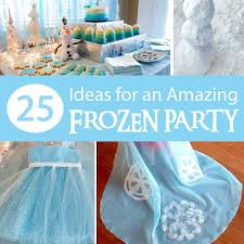 frozen party 25 ideas for an amazing frozen party two