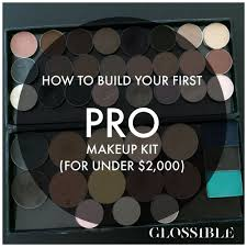 how to become a pro makeup artist jun 29 how to build your pro makeup kit for 2 000
