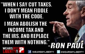 Ron Paul Memes - ron paul end the irs and replace it with nothing wears my liberty