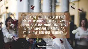 happy wedding day quotes true stories never end happy wedding day and may there be