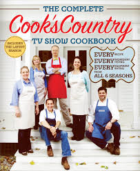 the complete cook u0027s country tv show cookbook revised editors at