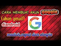 membuat gmail dari hp cara membuat akun goggle gmail di hp android youtube