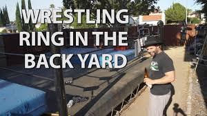 wrestling ring in the backyard youtube