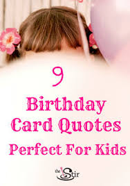 9 sweet u0026 silly birthday quotes for your kid u0027s card birthday