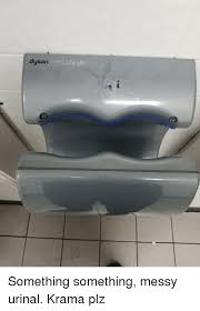 Dyson Airblade Meme - not a urinal dyson airblade db yson dyson meme on sizzle