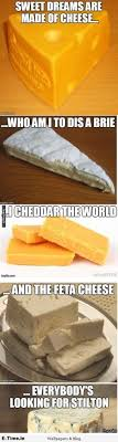 Cheese Meme - sweet dreams are made of cheese e time in blog pinterest