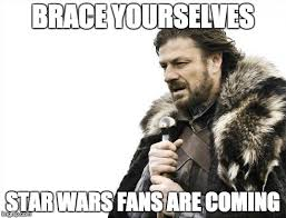 Star Wars Nerd Meme - this will properly be said in cinemas which are showing the star