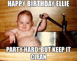Party Hard Meme - happy birthday ellie party hard but keep it clean meme
