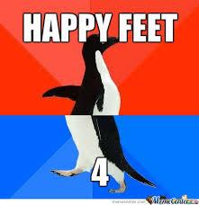 Happy Feet Meme - happy feet 4 by havewemetyet meme center