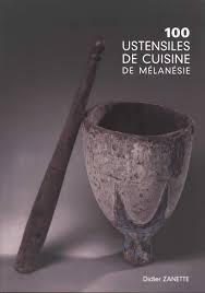 100 pics ustensiles de cuisine 100 ustensiles de cuisine de mélanésie didier zanette