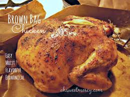 how to make brown bag chicken oh sweet mercy